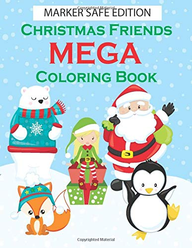 Christmas Friends MEGA Coloring Book-MARKER SAFE EDITION: 100 Christmas Themed Coloring Pages! PLUS WORD SEARCHES!-Great activity for Toddlers- Kids ... Coloring Pictures-Preschool Coloring Book