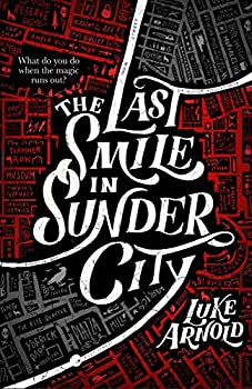 The Last Smile in Sunder City by Luke Arnold science fiction and fantasy book and audiobook reviews