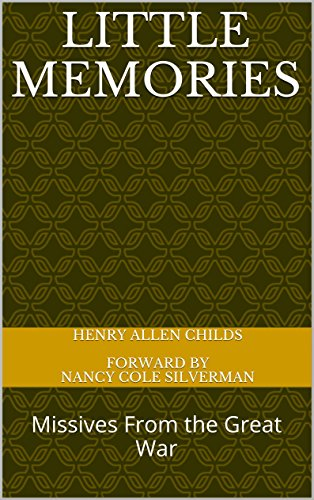 Book: Little Memories - Missives From the Great War by Nancy Cole Silverman