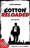 Mario Giordano: Cotton Reloaded - 01: Der Beginn