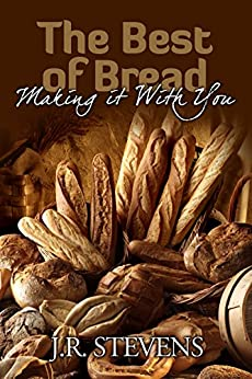 The Best of Bread: Making It with You! by [J. R. Stevens]