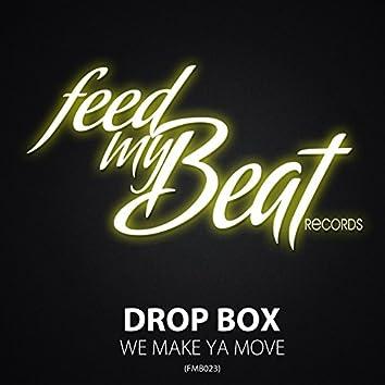We Make Ya Move