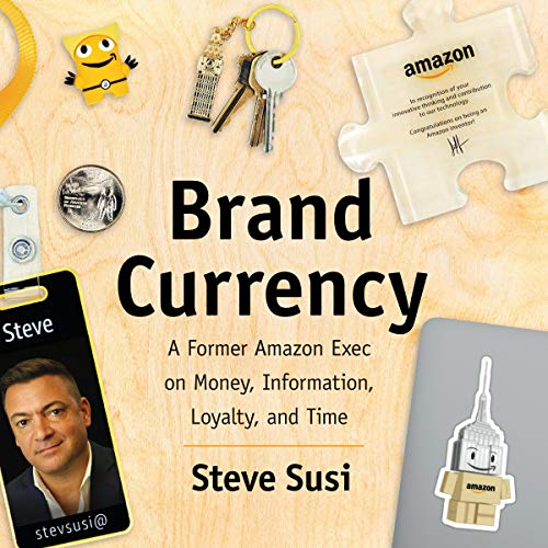 Brand Currency: A Former Amazon Exec on Money, Information, Loyalty, and Time audiobook cover art