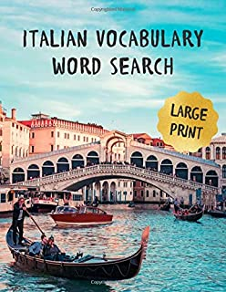 Italian Vocabulary Word Search: Large Print: Fun Indoor Activity Puzzle Book & Gift For Bored Adults, Parents & Grandparen...