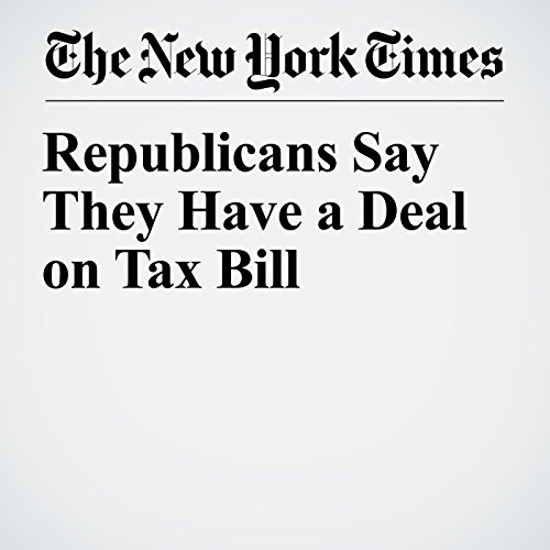 Republicans Say They Have a Deal on Tax Bill copertina