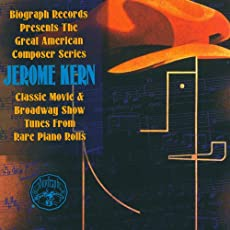 Biography Presents Jerome Kern From Rare Piano Rolls