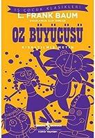 Oz Büyücüsü (Kısaltılmış Metin): İş Çocuk Klasikleri