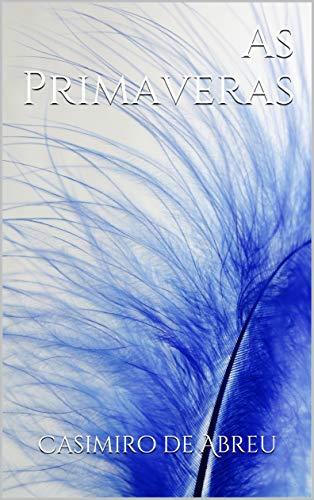 As Primaveras (Portuguese Edition)
