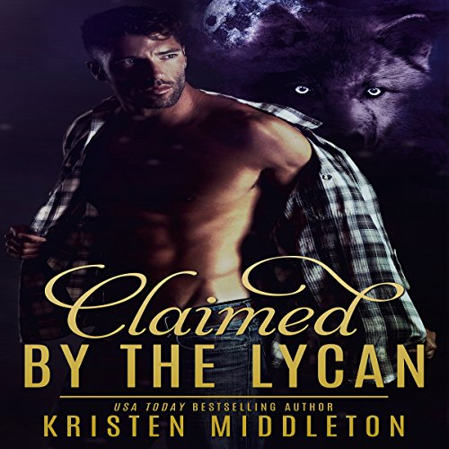 Claimed by the Lycan Audiobook By Kristen Middleton cover art