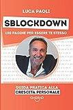 SBLOCKDOWN - 100 Pagine per essere te stesso: Guida Pratica alla Crescita Personale