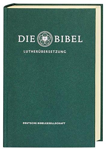 Die Bibel nach Martin Luthers Übersetzung - Lutherbibel revidiert 2017: Standardausgabe. Ohne Apokryphen: Die Bibel nach Martin Luthers Übersetzung. Ohne Apokryphen