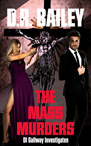 Book: The Mass Murders (DI Gallway Investigates Book 3) by D. R. Bailey