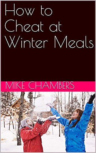 How to Cheat at Winter Meals (How to Cheat at Cooking Book 2)