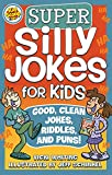 Super Silly Jokes for Kids: Good, Clean Jokes, Riddles, and Puns (Happy Fox Books) Over 200 Jokes for Kids to Tell Their Friends & Parents, from the Creative Minds at Kid Scoop; for Children Ages 5-10
