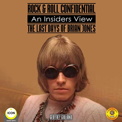 Rock & Roll Confidential - An Insider's View - The Last Days of Brian Jones                   By:                                                                                                                                 Geoffrey Giuliano                               Narrated by:                                                                                                                                 Geoffrey Giuliano                      Length: 17 mins     Not rated yet     Overall 0.0