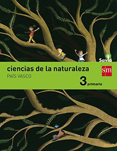 Ciencias de la naturaleza. 3 Primaria. Savia. País Vasco - 9788467577365