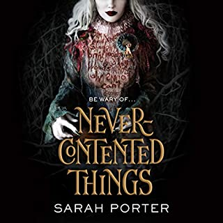 Never-Contented Things     A Novel of Faerie              By:                                                                                                                                 Sarah Porter                               Narrated by:                                                                                                                                 Meredith Starkman,                                                                                        Caitlin Kelly,                                                                                        Graham Halstead,                   and others                 Length: 13 hrs and 29 mins     3 ratings     Overall 4.0