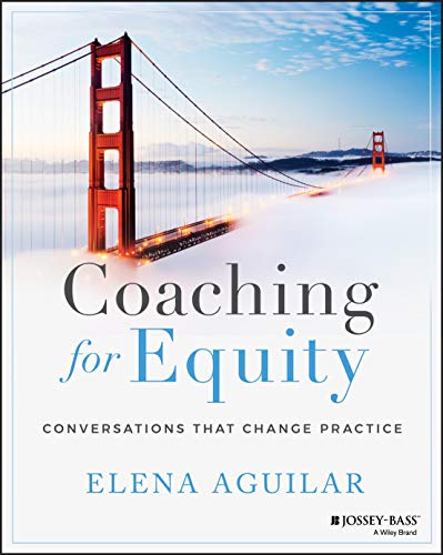 Compare Textbook Prices for Coaching for Equity: Conversations That Change Practice 1 Edition ISBN 9781119592273 by Aguilar, Elena
