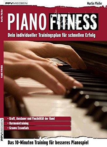 Piano Fitness. Dein individueller Trainingsplan für schnellen Erfolg (Fitnessreihe)