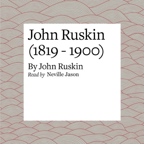 John Ruskin (1819 - 1900) audiobook cover art