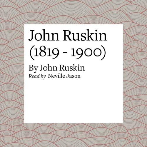 Couverture de John Ruskin (1819 - 1900)