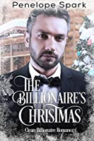 The Billionaire's Christmas: Clean Billionaire Romance