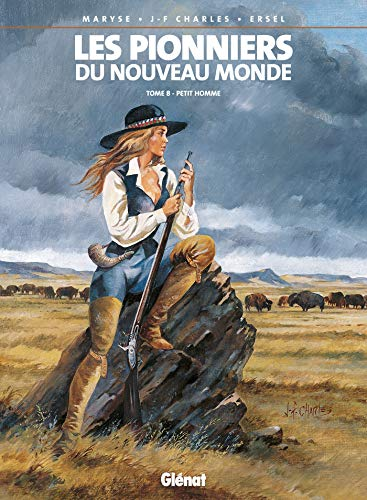 Les Pionniers du nouveau monde - Tome 08: Petit homme