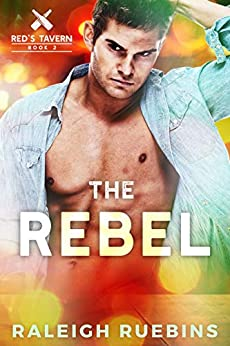 The Rebel: Red's Tavern, Book 2 by [Raleigh Ruebins]
