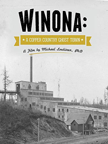 Winona: A Copper Mining Ghost Town