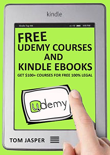 Free Udemy Courses and Kindle Ebooks: Get $100+ Courses for Free 100% Legal (English Edition)