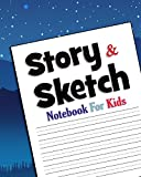"Story & Sketch: Notebook For Kids - 8"" x 10"" - 120 pagesNotebook For Kids - 8"" x 10"" - 120 pages (Draw & Write Kids Journals) (Volume 6)"