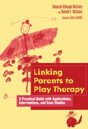 Compare Textbook Prices for Linking Parents to Play Therapy: A Practical Guide with Applications, Interventions, and Case Studies Essential Resource Library 1 Edition ISBN 9781560328599 by Killough-McGuire, Deborah,McGuire, Donald E.