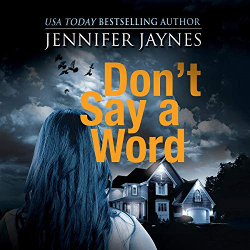 Don't Say a Word Audiobook By Jennifer Jaynes cover art