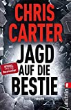 Jagd auf die Bestie: Thriller (Ein Hunter-und-Garcia-Thriller, Band 10) - Chris Carter