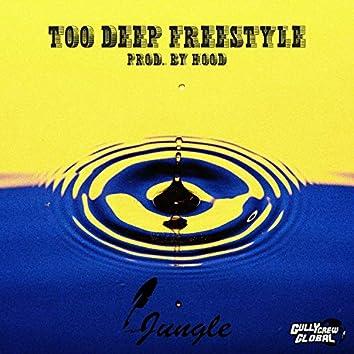 Too Deep Freestyle