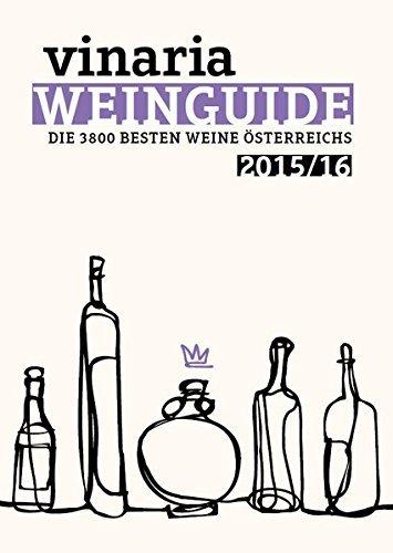 VINARIA Weinguide 2015/16: Die 3800 besten Weine Österreichs (2015-07-07)