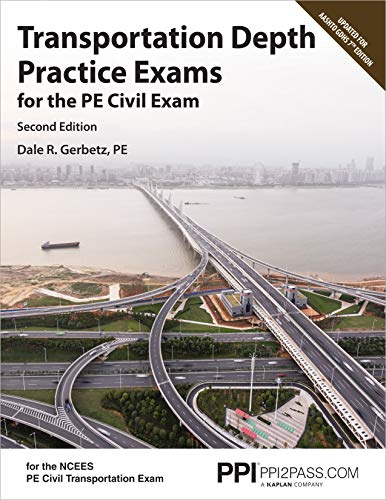Compare Textbook Prices for PPI Transportation Depth Practice Exams for the PE Civil Exam,  Paperback – Two Multiple-Choice Exams Consistent with the NCEES PE Civil Transportation Exam Second Edition ISBN 9781591266181 by Gerbetz PE, Dale R