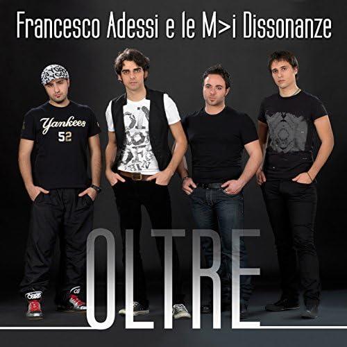 Francesco Adessi, Le M> Dissonanze
