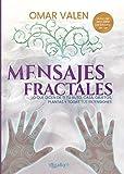 Mensajes Fractales: Lo que dicen de ti tu auto, casa, objetos, plantas y todas tus extensiones (Spanish Edition)