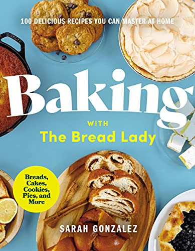 Baking With the Bread Lady: 100 Delicious Recipes You Can Master at Homeの詳細を見る