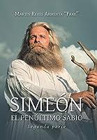 Simeón el penúltimo sabio/ Simeon the penultimate sage