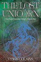 The Lost Unicorn (The Lost Unicorn Trilogy)