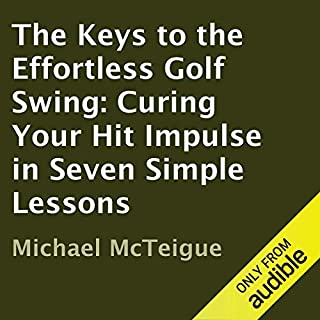 The Keys to the Effortless Golf Swing audiobook cover art