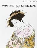Japanese Textile Designs (International Design Library)