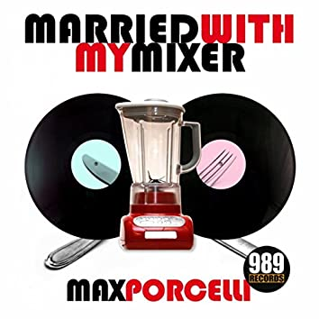 Married With My Mixer