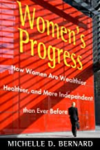 Women's Progress: How Women Are Wealthier, Healthier, and More Independent Than Ever Before
