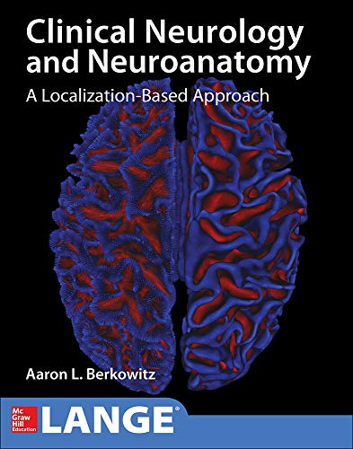 Compare Textbook Prices for Lange Clinical Neurology and Neuroanatomy: A Localization-Based Approach 1 Edition ISBN 9781259834400 by Aaron Berkowitz