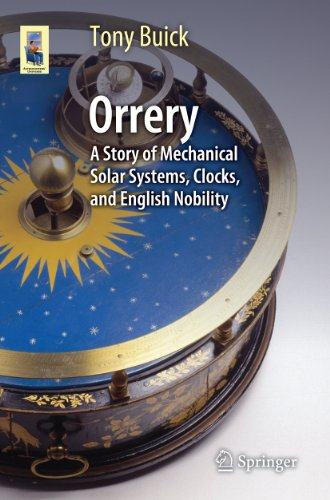 Orrery: A Story of Mechanical Solar Systems, Clocks, and English Nobility (Astronomers' Universe) (English Edition)