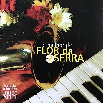 O Melhor de Flor da Serra, Vol. 2