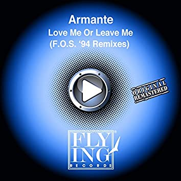 Love Me or Leave Me (F.O.S. '94 Remixes)
